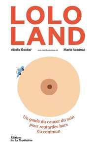 Lolo land : un guide du cancer du sein pour routardes hors du commun