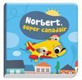 Norbert, super canadair - Avec un jouet (Livre-bain)