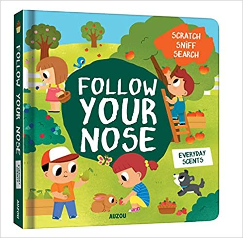 Everyday scents (Follow Your Nose: A Scratch-and-Sniff Book)