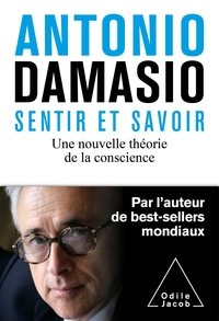 Savoir Et Sentir - Nouvelle Theorie De La Conscience