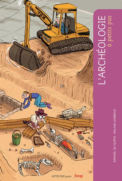 L'archéologie A Petits Pas