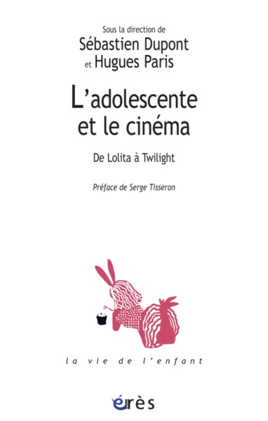Adolescente Et Le Cinema : De Lolita A Twilight (L')