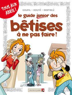Le Guide Junior Des Bêtises À Ne Pas Faire !