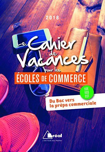 Cahier De Vacances Pour Les Ecoles De Commerce 2018 (Le)