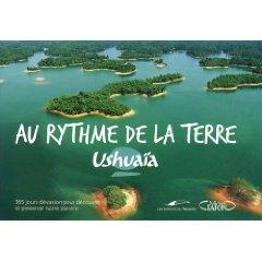 Ushuaia 365 Jours Au Rythme De La Terre