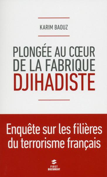 PLONGEE AU COUR DE LA FABRIQUE JIHADISTE