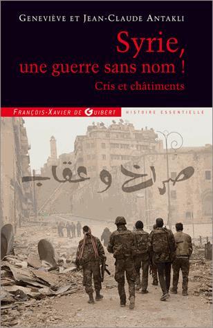 Syrie, Une Guerre Sans Nom !