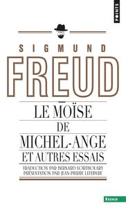 Le Moise De Michel-Ange (Inedit). Et Autres Essais
