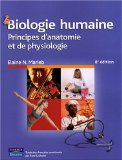 Biologie Humaine 8E Ed 2008: Principes D'anatomie Et De Physiologie
