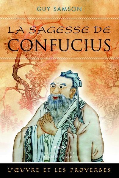 La Sagesse De Confucius (2E Edition)
