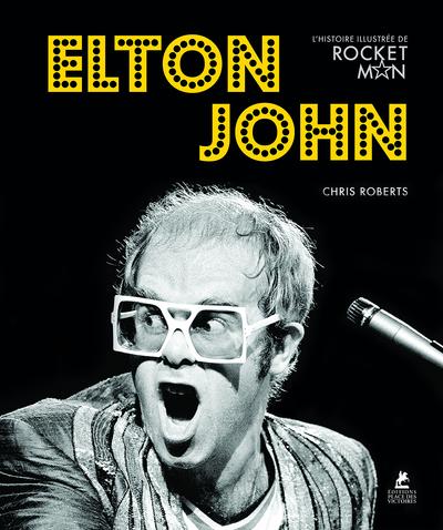 Elton John - L'histoire illustrée de Rocket man