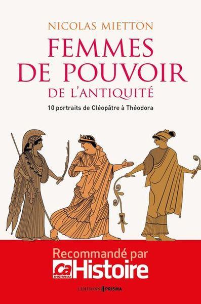Femmes de pouvoir de l'Antiquité - 10 portraits de Cléopâtre à Théodora (