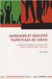 Mariages Et Idendité Nationale Au Liban : Les Relations Libano-Palestiniennes Dans Le Liban De Taëf (1989-2005)