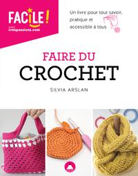 Faire Du Crochet - Un Livre Pour Tout Savoir, Pratique Et Accessible A Tous Ne