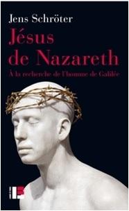 Jésus De Nazareth - A La Recherche De L'homme De Galilée