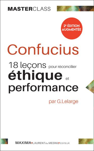 Confucius : 18 Lecons Pour Reconcilier Ethique Et Performance