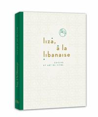 Liza, À La Libanaise - Cuisine Et Art De Vivre