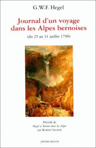 Journal D'un Voyage Dans Les Alpes Bernoises: (Du 25 Au 31 Juillet 1796)