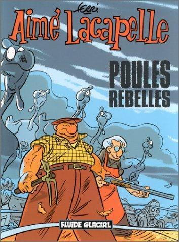 Aimé Lacapelle, Tome 3 : Poules Rebelles