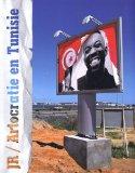 Jr / Artocratie En Tunisie : Projet Inside Out De Jr