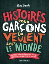 Histoires Pour Garçons Qui Veulent Changer Le Monde (Relié)