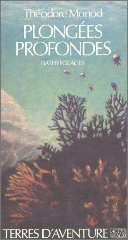 Plongees Profondes: Bathyfolages (Terres D'aventure) (French Edition)