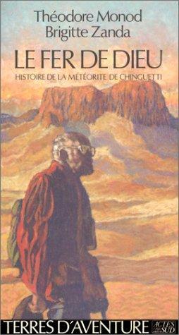 Le Fer De Dieu: Histoire De La Meteorite De Chinguetti (Terres D'aventure) (French Edition)