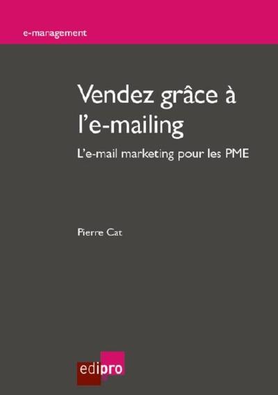Vendez Grace A L'e-Mailing. L'e-Mail Marketing Pour Les Pme