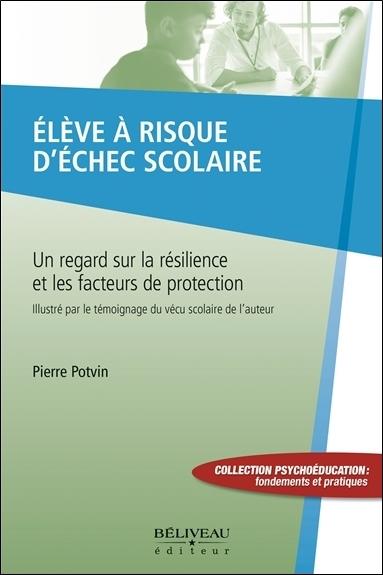 Eleve A Risque D'echec Scolaire - Un Regard Sur La Resilience Et Les Facteurs De Protection