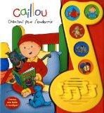 CAILLOU- CHANSONS POUR S'ENDORMIR (LV MUSICAL)