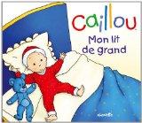 CAILLOU- MON LIT DE GRAND