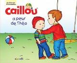 CAILLOU A PEUR DE THEO