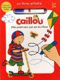 CAILLOU- MES PREMIERS PAS EN ECRITURE (MON LIVRE-ARDOISE+ FEUTRE)