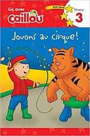 CAILLOU -JOUONS AU CIRQUE!