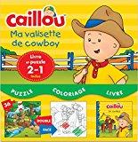 CAILLOU- MA VALISETTE DE COWBOY (LV+ PUZZLE)