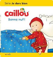 CAILLOU BONNE NUIT !