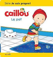 CAILLOU- LE POT