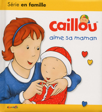 CAILLOU AIME SA MAMAN