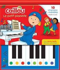 Caillou Le petit pianiste  : 10 chansons et mélodies simples à jouer