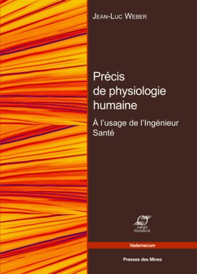 Bases De Physiologie Humaine - A L'usage De L'ingenieur Sante.