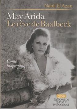 May Arida. Le rêve de Baalbeck