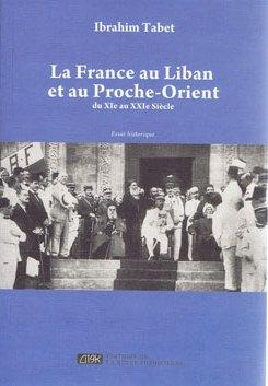 La France au Liban et au Proche Orient