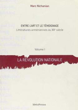 Entre L'art Et Le Témoignage, Littératures Arméniennes Au Xxe Siècle