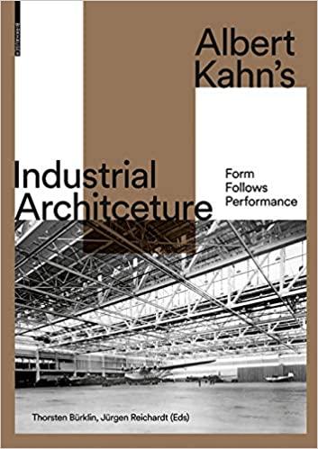 Albert Kahn's Industrial Architecture: Form Follows Performance