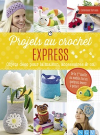 Projets Au Crochet Express - Objets Deco Pour La Maison, Accessoires & Co