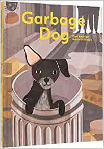 Garbage Dog (5-8 yrs)