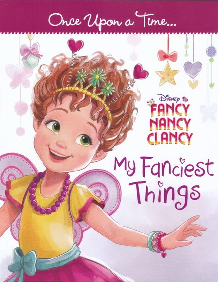 My Fanciest Things Once Upon A Time… Fancy Nancy Clancy