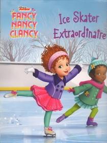 FANCY NANCYFancy Nancy Clancy - Ice Skater Extraordinaire