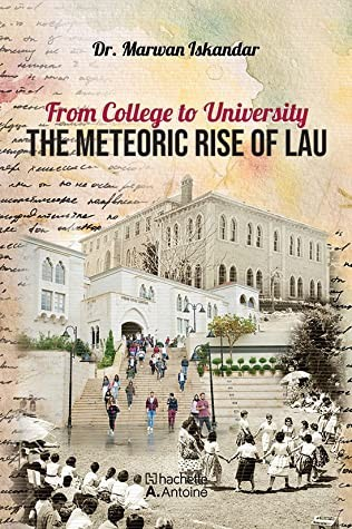 From College to University : The Meteoric Rise of LAU