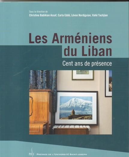 Les Armeniens Du Liban- Cent Ans De Presence